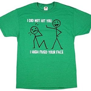 I DID NOT HIT YOU MENS LARGE GREEN COTTON TEE